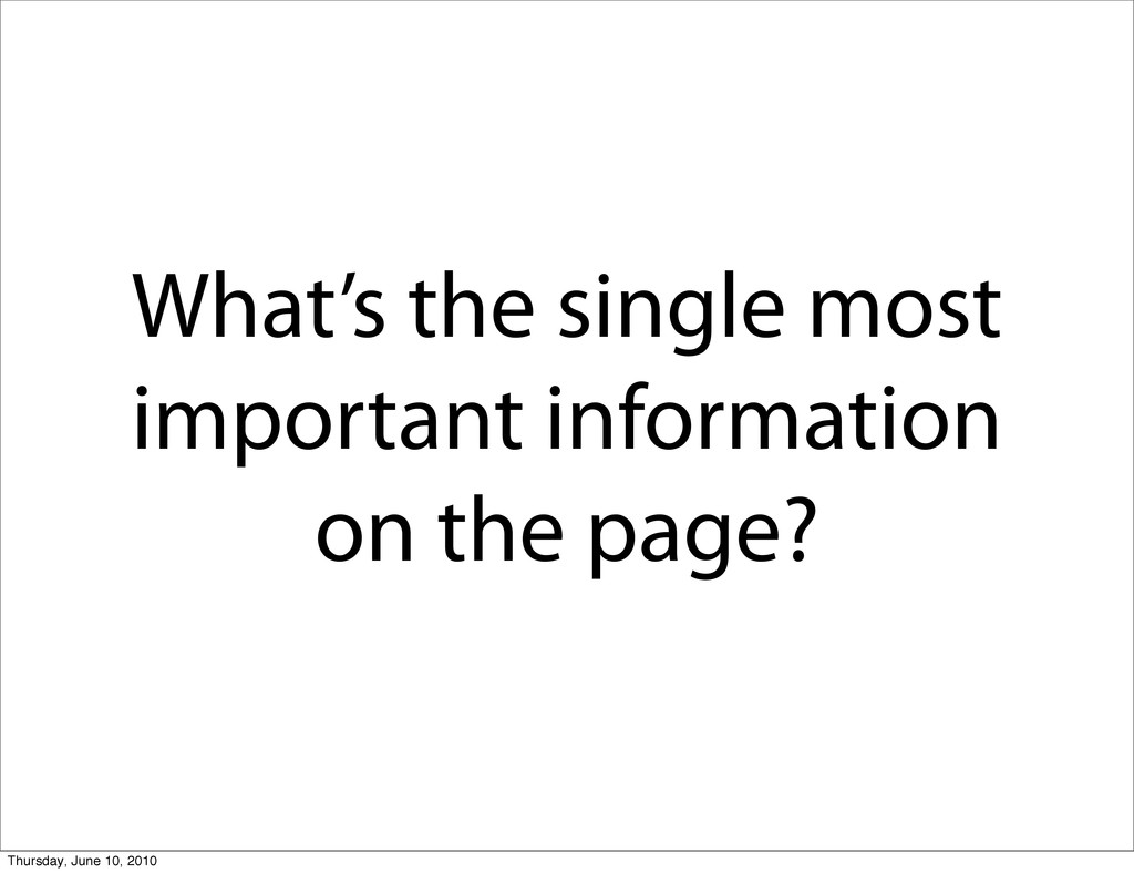 What's the single most important information on...