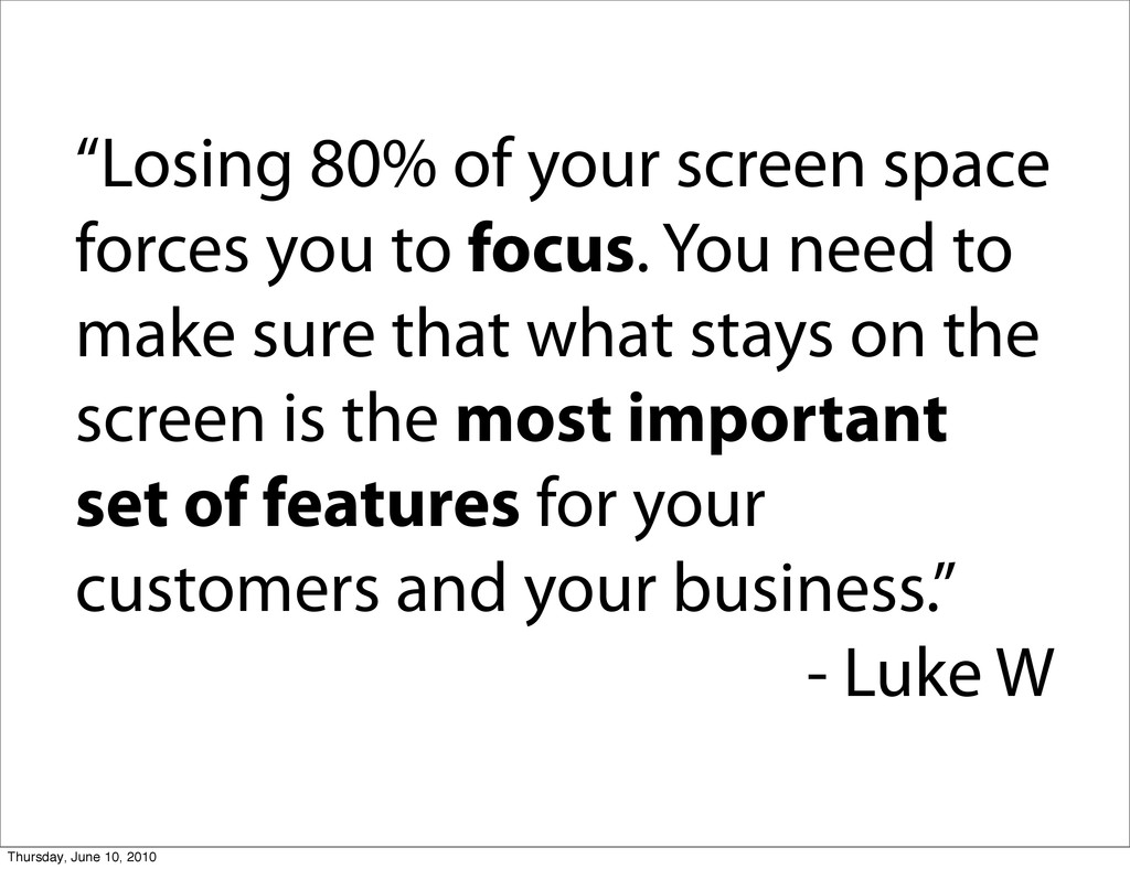 """""""Losing 80% of your screen space forces you to ..."""