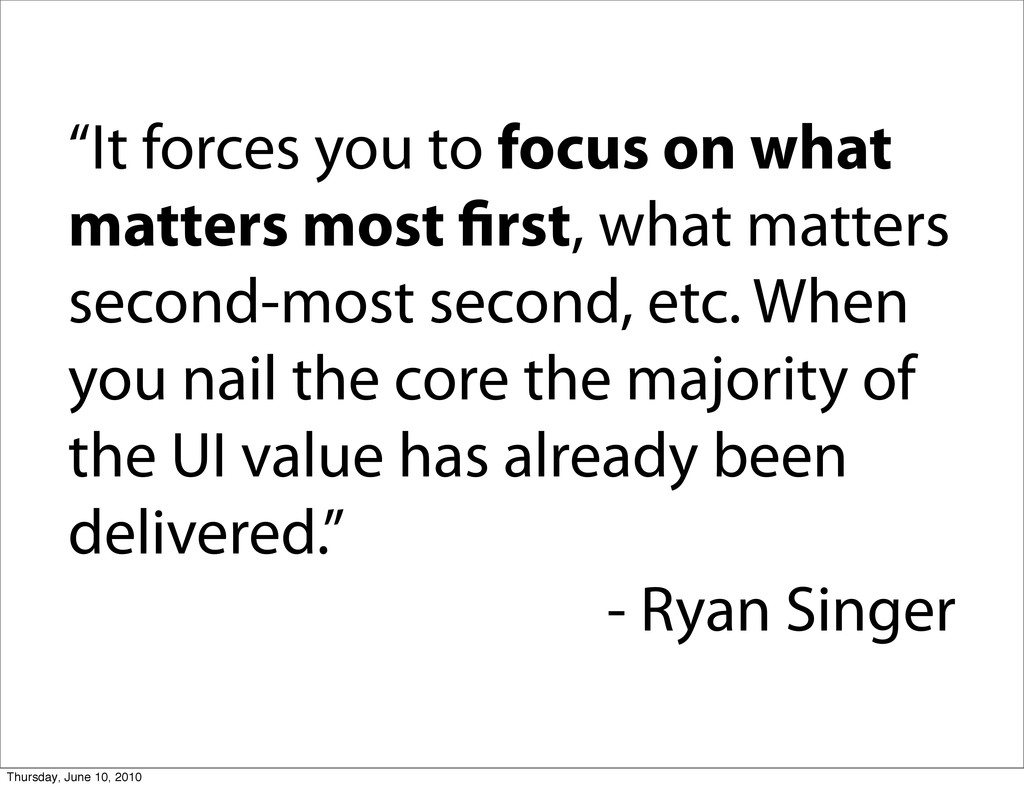 """""""It forces you to focus on what matters most fir..."""