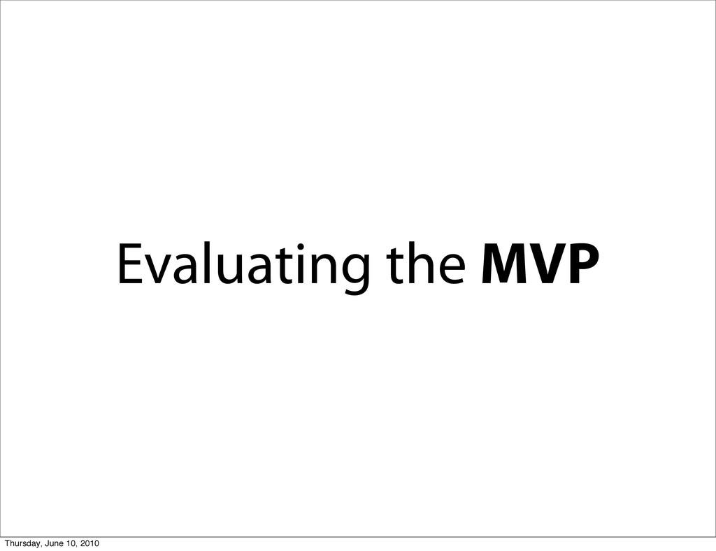 Evaluating the MVP Thursday, June 10, 2010
