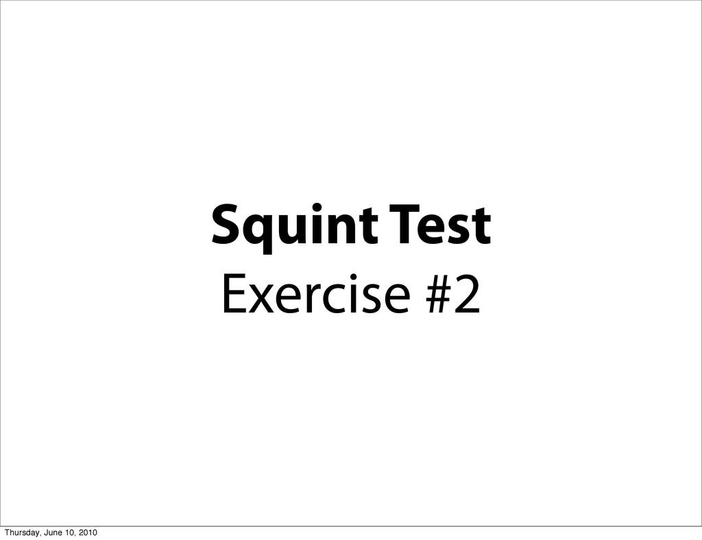 Squint Test Exercise #2 Thursday, June 10, 2010