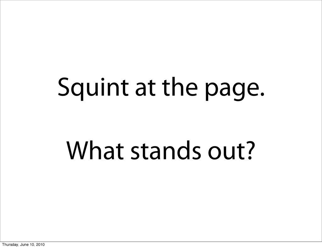Squint at the page. What stands out? Thursday, ...