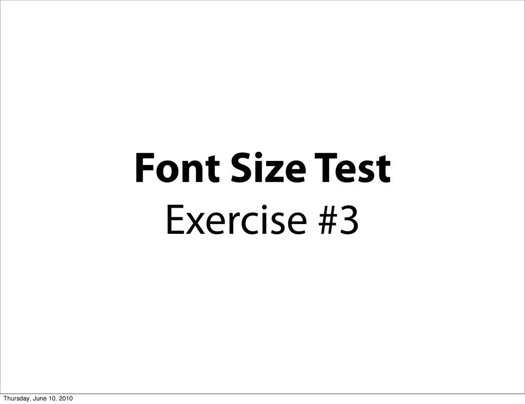 Font Size Test Exercise #3 Thursday, June 10, 2...