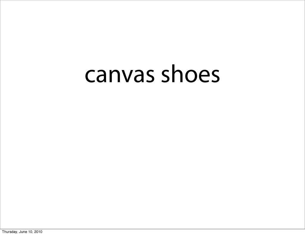 canvas shoes Thursday, June 10, 2010