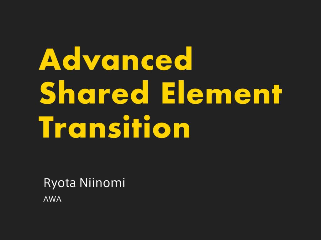 Advanced Shared Element Transition 3ZPUB/JJOPN...