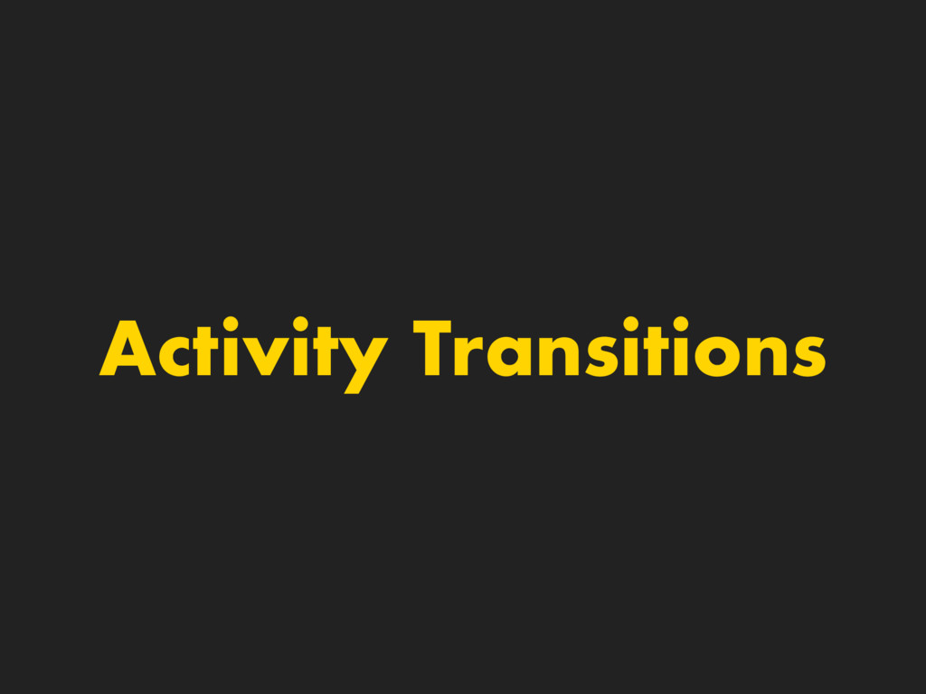 Activity Transitions