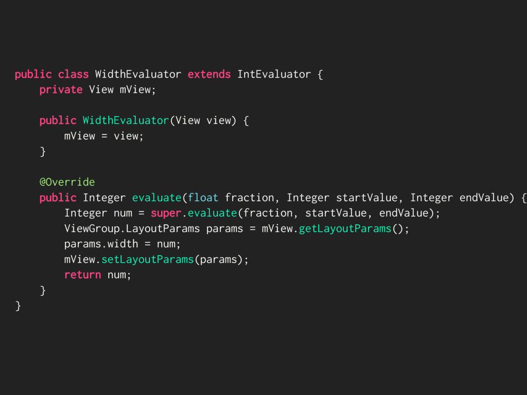 public class WidthEvaluator extends IntEvaluato...