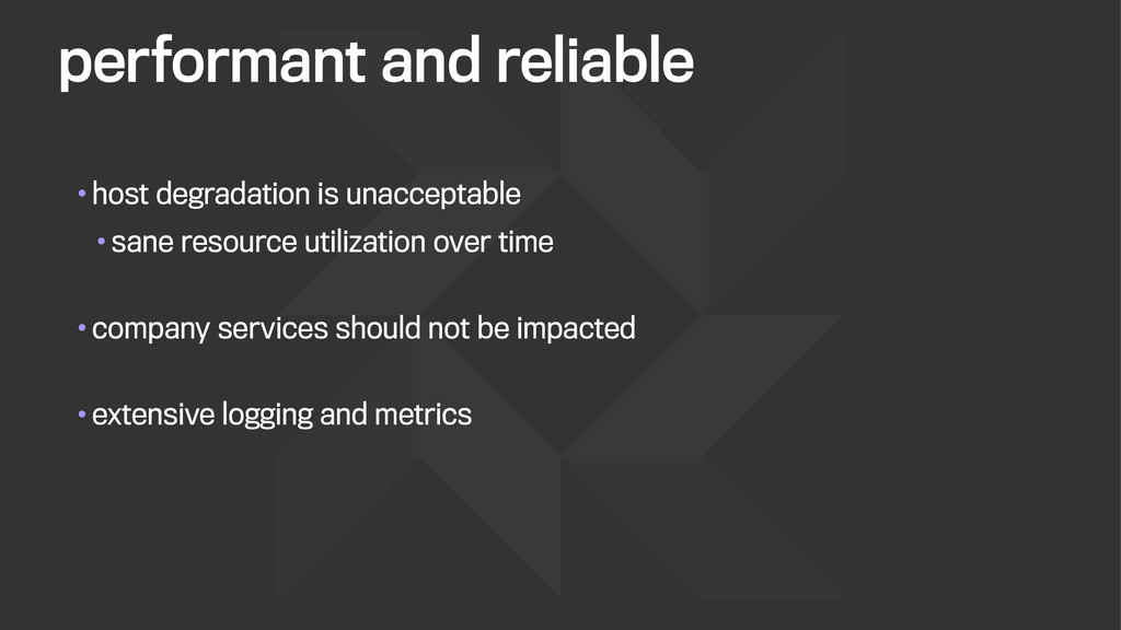 performant and reliable •host degradation is un...