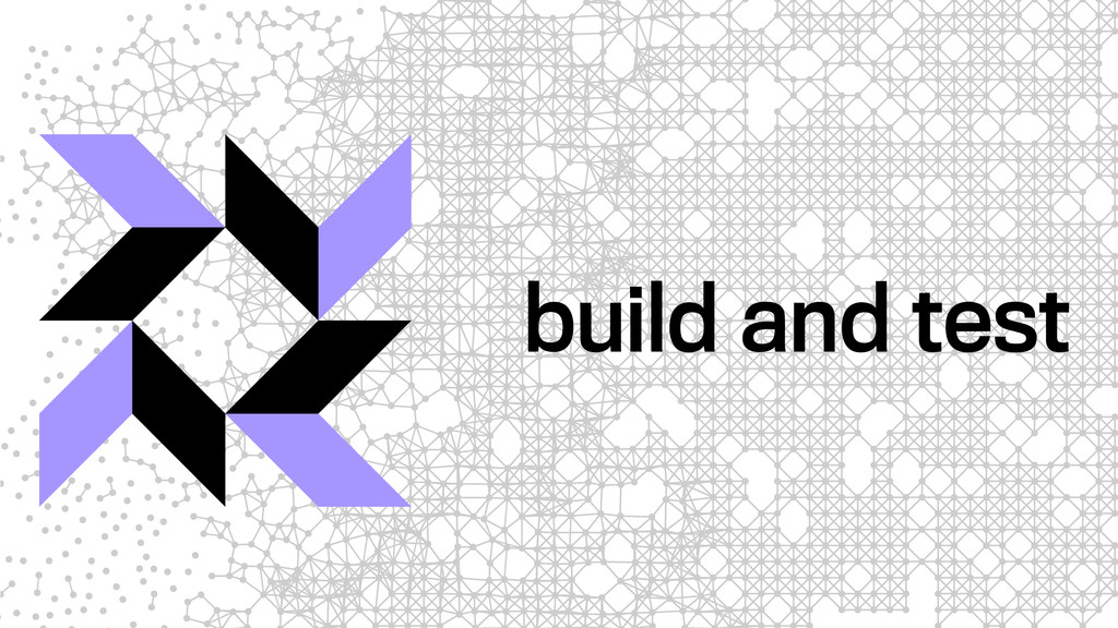 build and test