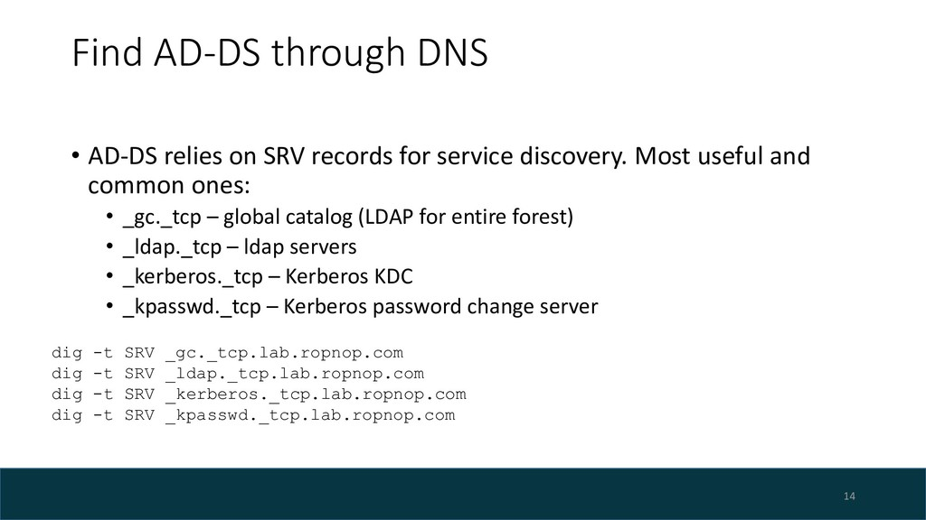 Find AD-DS through DNS • AD-DS relies on SRV re...