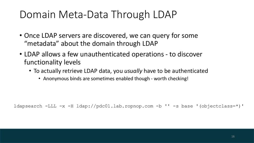 Domain Meta-Data Through LDAP • Once LDAP serve...