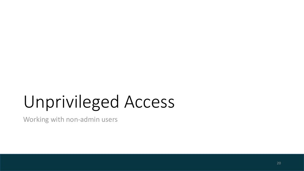 Unprivileged Access Working with non-admin user...