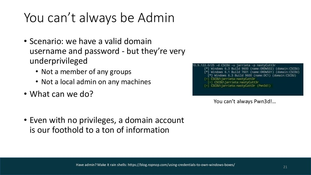 You can't always be Admin • Scenario: we have a...