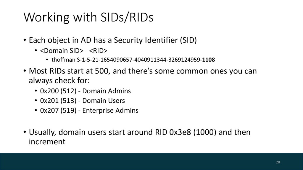 Working with SIDs/RIDs • Each object in AD has ...