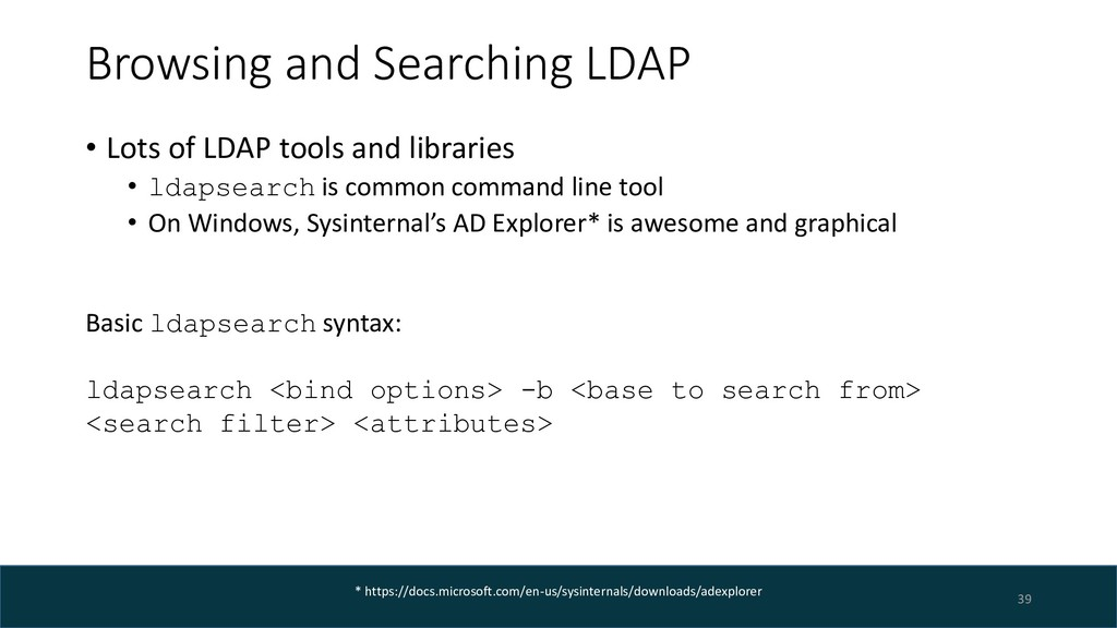 Browsing and Searching LDAP • Lots of LDAP tool...