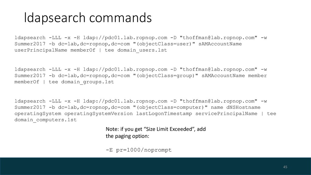 ldapsearch commands 45 ldapsearch -LLL -x -H ld...