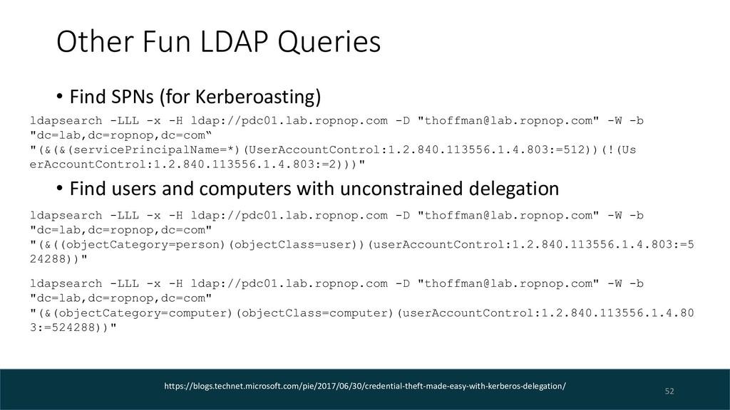Other Fun LDAP Queries • Find SPNs (for Kerbero...