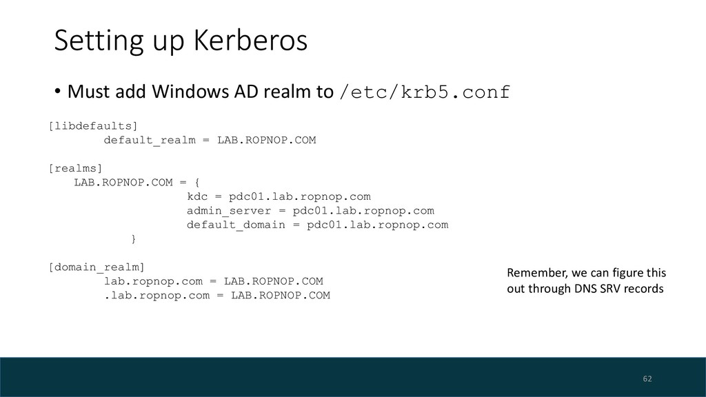 Setting up Kerberos • Must add Windows AD realm...