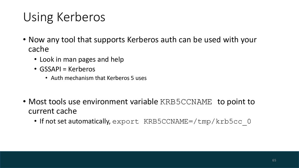 Using Kerberos • Now any tool that supports Ker...