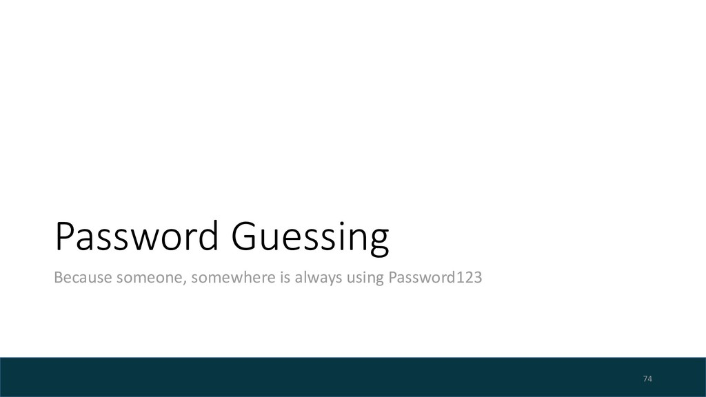 Password Guessing Because someone, somewhere is...