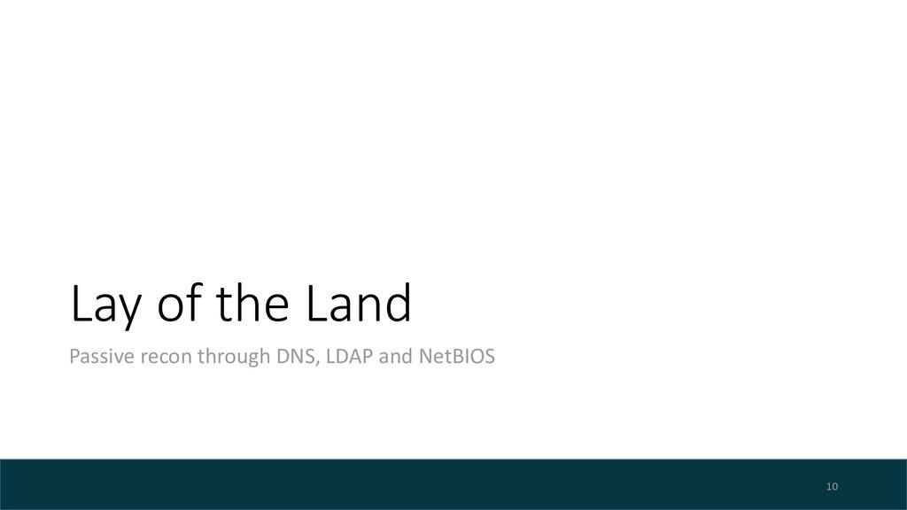 Lay of the Land Passive recon through DNS, LDAP...