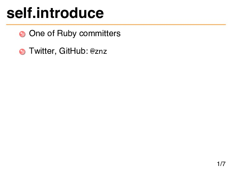 self.introduce One of Ruby committers Twitter, ...