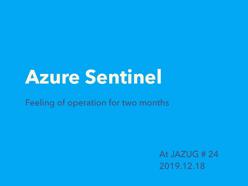 Azure Sentinel Feeling of operation for two mon...