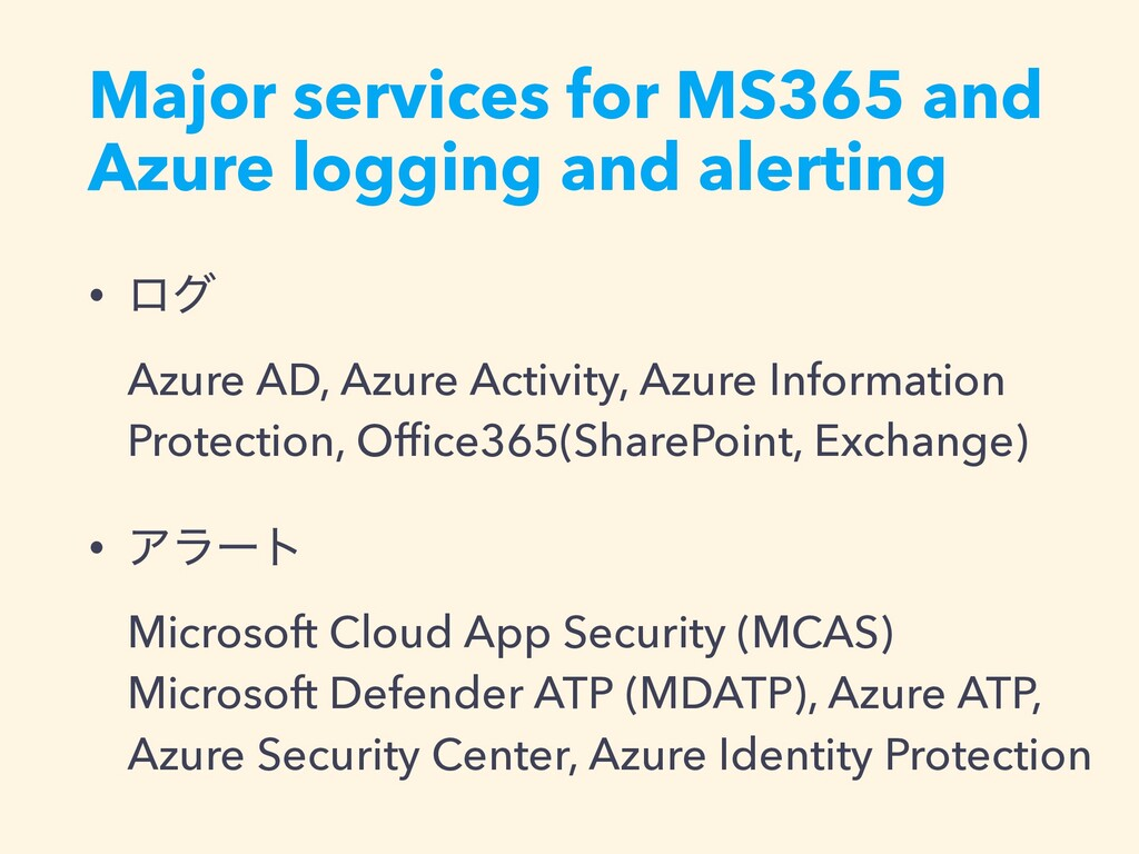 Major services for MS365 and Azure logging and ...