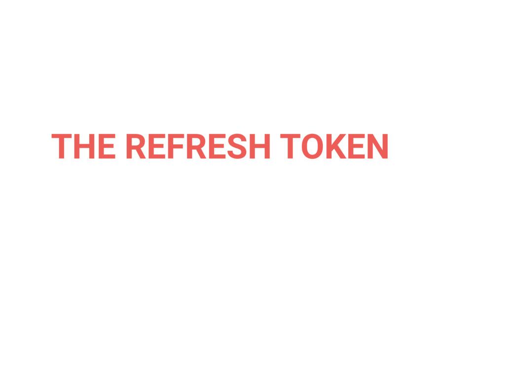THE REFRESH TOKEN