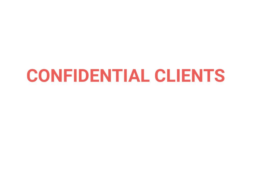 CONFIDENTIAL CLIENTS