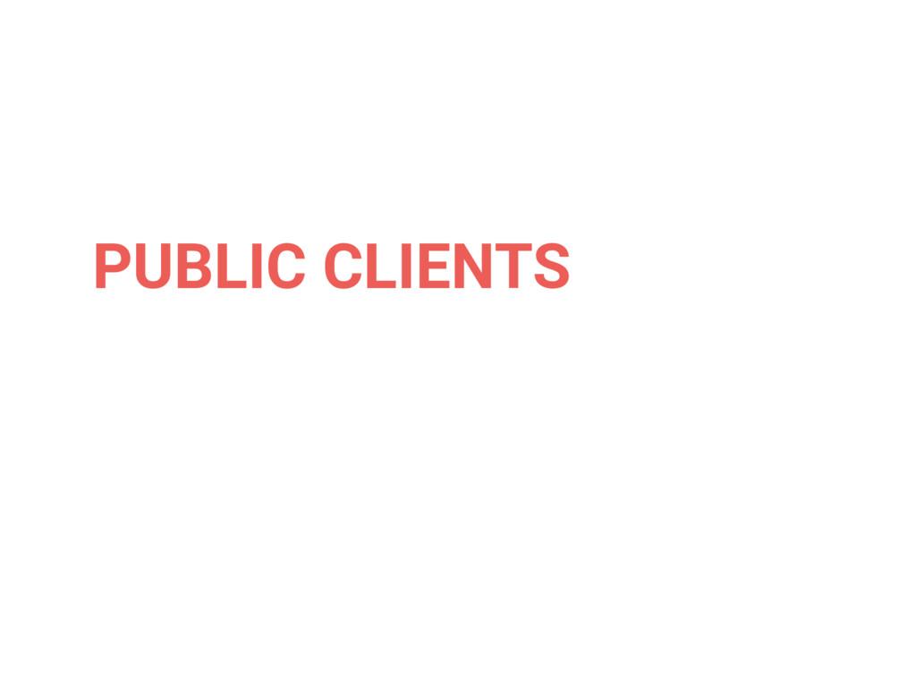 PUBLIC CLIENTS