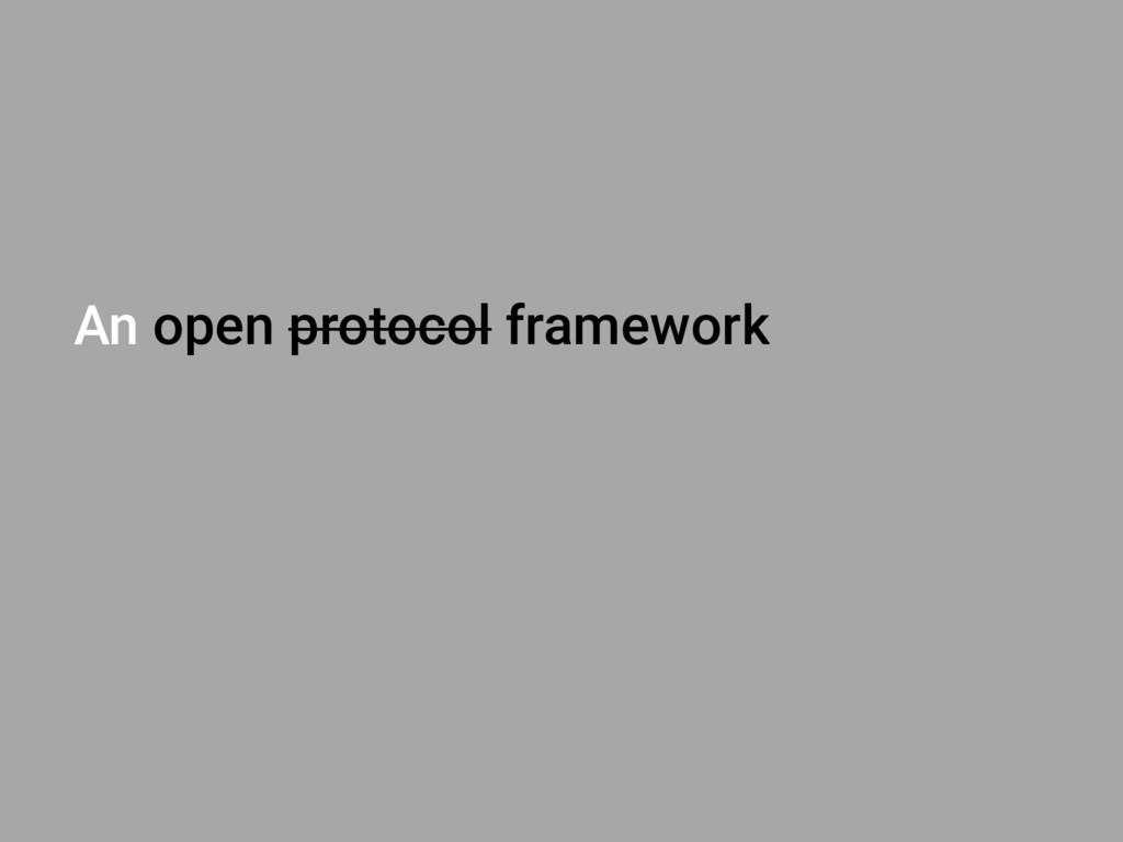 An open protocol framework