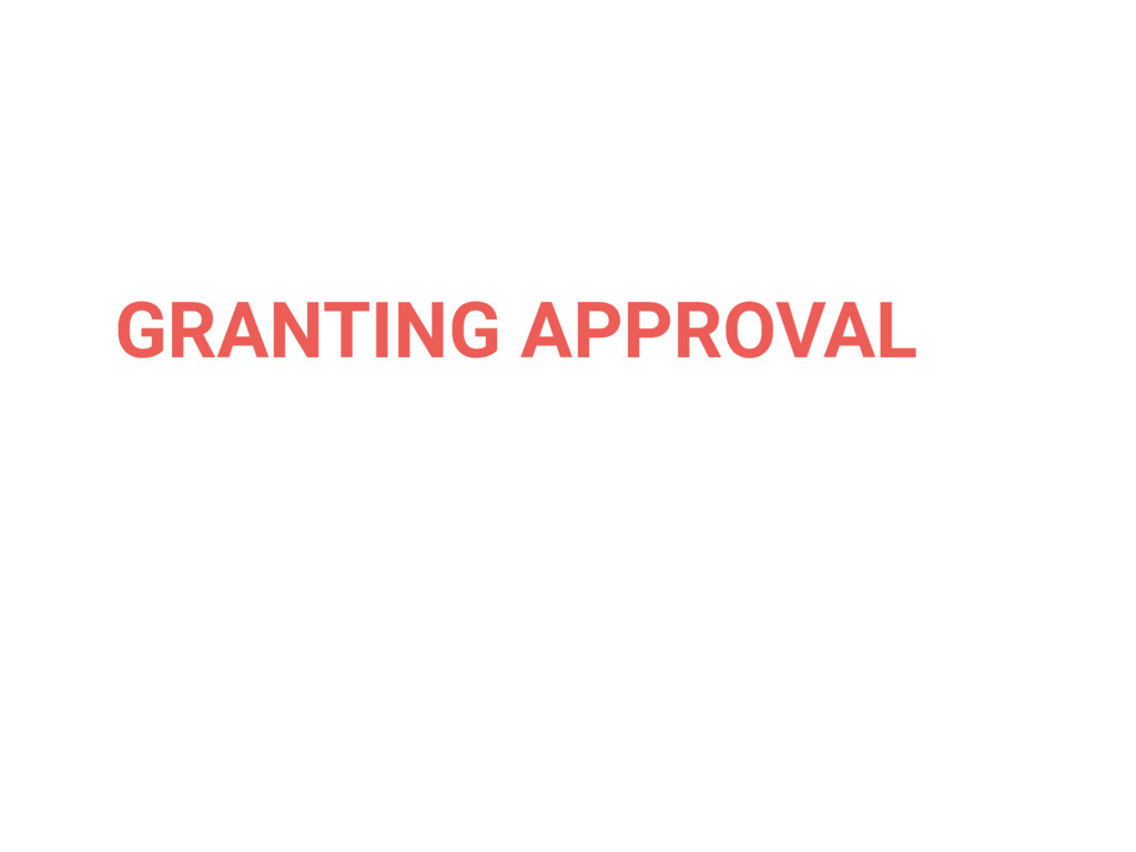 GRANTING APPROVAL