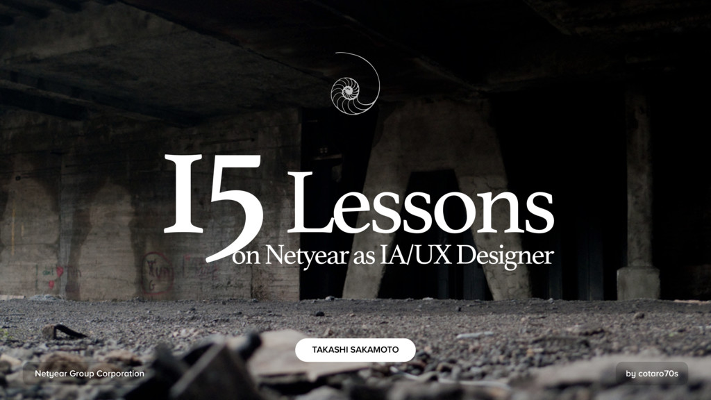 by cotaro70s 15 Lessons on Netyear as IA/UX Des...