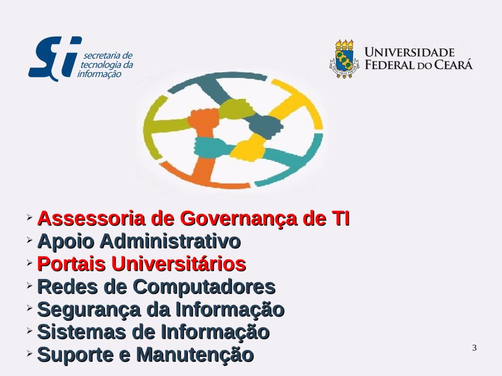 3 ➢ Assessoria de Governança de TI Assessoria d...