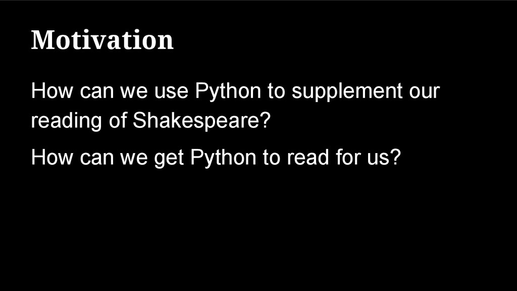 Motivation How can we use Python to supplement ...