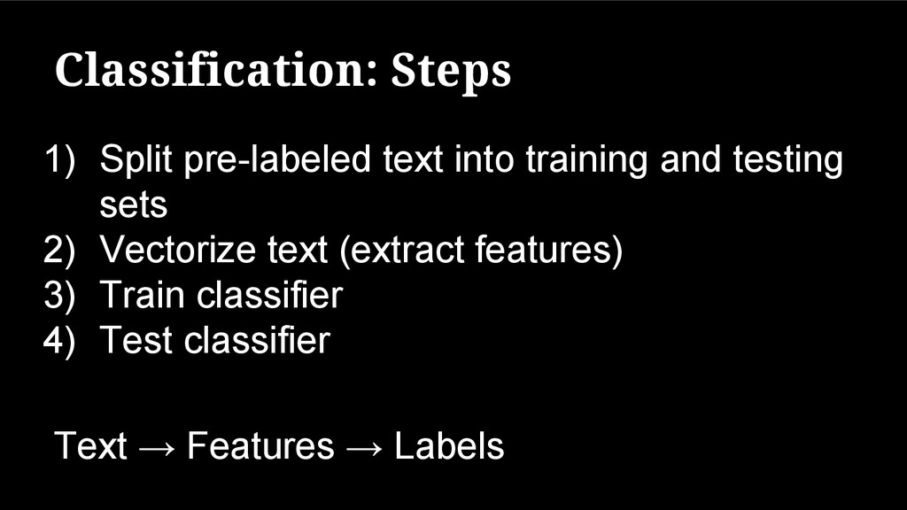 Classification: Steps 1) Split pre-labeled text...