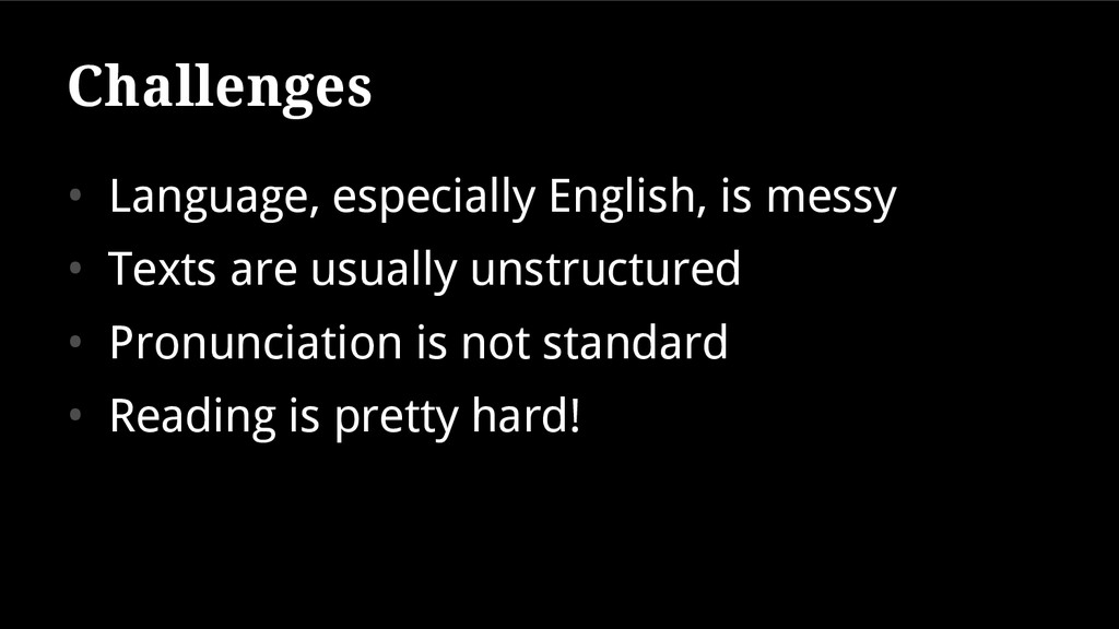 Challenges • Language, especially English, is m...