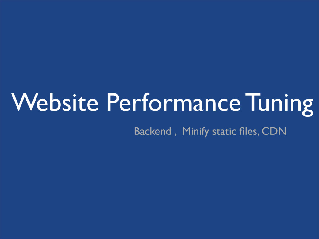 Website Performance Tuning Backend , Minify sta...