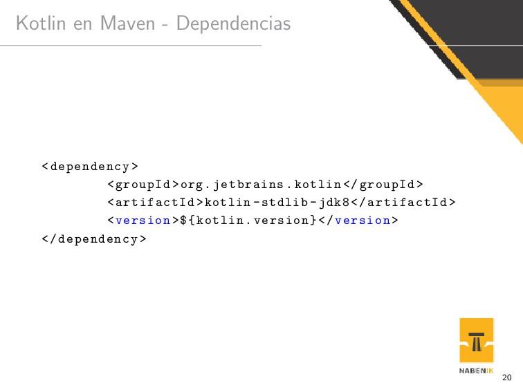 Kotlin en Maven - Dependencias <dependency > <g...