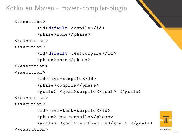 Kotlin en Maven - maven-compiler-plugin <execut...