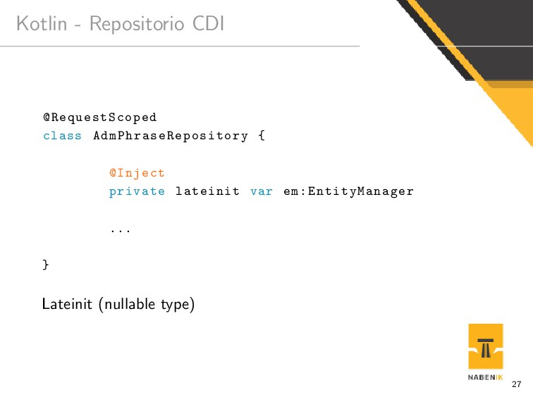 Kotlin - Repositorio CDI @RequestScoped class A...
