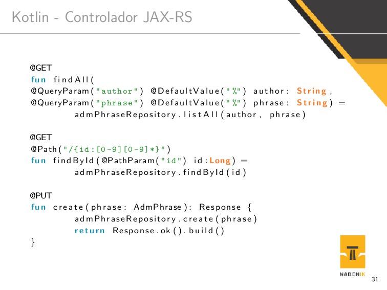 Kotlin - Controlador JAX-RS @GET fun f i n d A ...