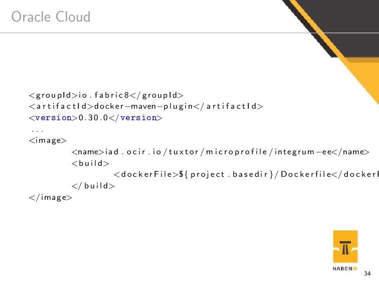 Oracle Cloud <groupId>i o . f a b r i c 8</ gro...