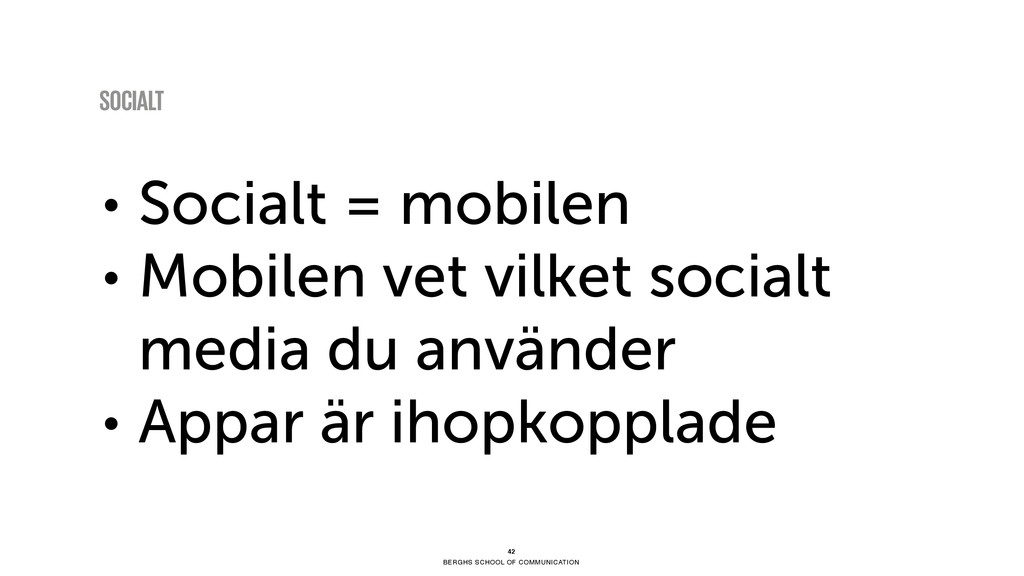 BERGHS SCHOOL OF COMMUNICATION • Socialt = mobi...