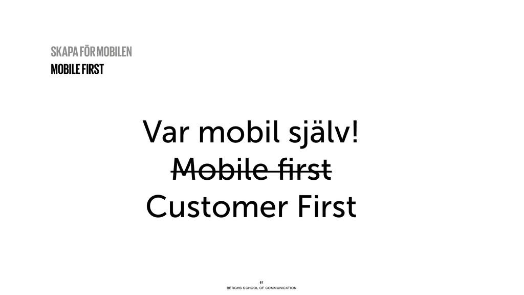 BERGHS SCHOOL OF COMMUNICATION Var mobil själv!...