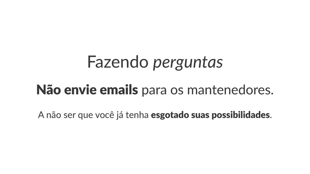 Fazendo(perguntas Não$envie$emails!para!os!mant...