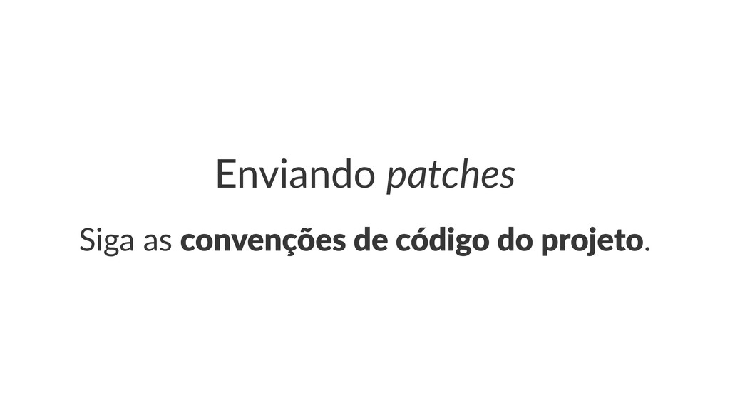 Enviando(patches Siga%as%convenções)de)código)d...