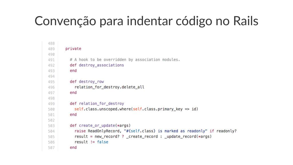 Convenção(para(indentar(código(no(Rails
